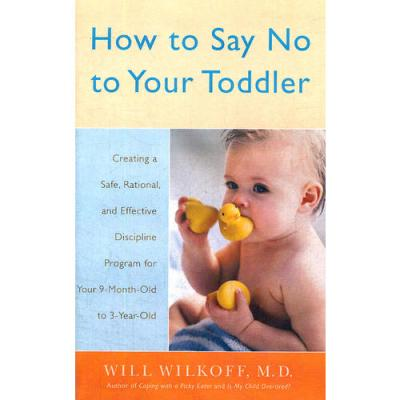 HOW TO SAY NO TO YOUR TODDLER(ISBN=9780767912747) 英文原版